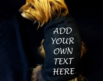 Create your own custom dog shirt / Add your own text / puppy clothes Funny