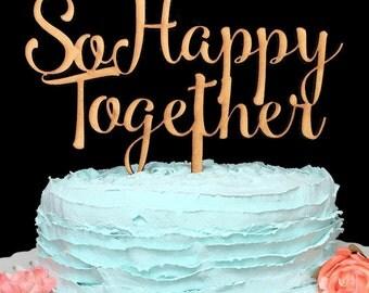 So Happy Together, Cake Topper Wedding, Wedding Cake Topper, Cake Topper, Custom Cake Topper, Song Lyric Cake Topper, Cake, Topper, Wedding