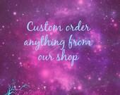 Custom Order Anything From Our Shop - Custom Order, Custom Glasses, Custom Yeti, Custom Vinyl Decals, Custom Onsies, Custom Iron On Letters