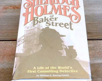 Sherlock Holmes of Baker Street: A Life of the World's First Consulting Detective by William S. Baring-Gould Hardcover 1995