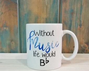 Music Coffee Mug, without music life would be flat, coffee mug, coffee cup, unique coffee mug, funny mug