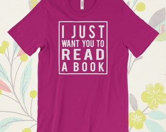 I just want you to read a book- Super-Soft, Vintage-Feel Tshirt
