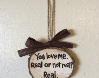You Love Me. Real or Not Real? Real. The Hunger Games Inspired Valentines Ornament, Wooden Gift Tag, Gift Idea