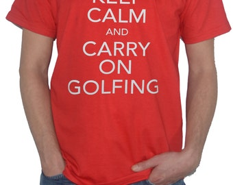 Golfing T-Shirt - Keep Calm and Carry on - Funny Golf Golfer Club Top