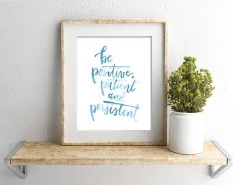 printable brush lettering | watercolor motivational print | positive patient persistent | blue | 8 x 10 | 5 x 7 | instant download