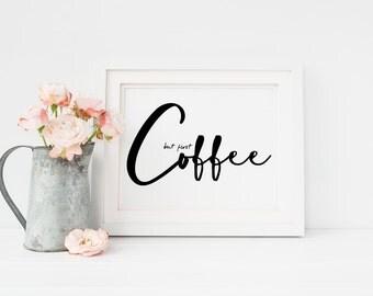 But First Coffee, Coffee Print, Coffee Art, Typography Print, Kitchen Decor, Kitchen Art, Office Art, Office Decor, Wall Decor, Wall Art