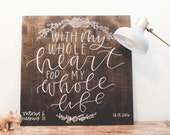 Wedding Sign, Wood, Custom Wood Sign, Wedding Welcome Sign, Reception Decor, Custom Sign, Personalized, Whole Heart, Shower Gift — No. 605-N