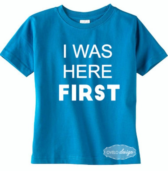 I was here first Only child getting new sibling T-Shirt New Baby Announcement