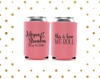 Wedding Can Coolers | This is How We Roll Blended Family Love Slogan | Personalized Wedding Favors