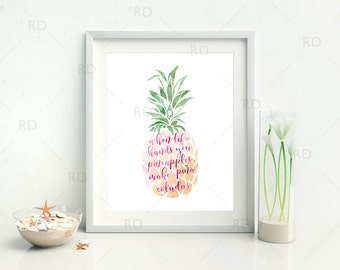 When life hands you pineapples, make pina coladas - PRINTABLE Wall Art / Pineapple Wall Art / Watercolor Pineapple Art Print / Calligraphy