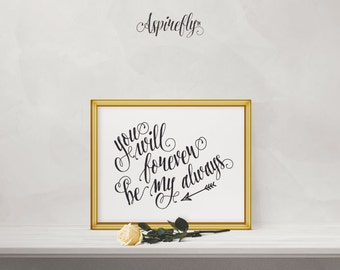 Wall Art Prints Printable - you will forever be my always - arrow love wedding sign anniversary valentines day gift handwritten DOWNLOAD NOW
