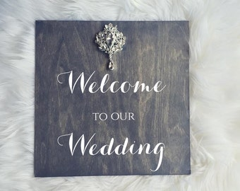 Welcome to our Wedding sign. Rustic Wood Sign with Rhinestone Brooch. Pick your stain color.