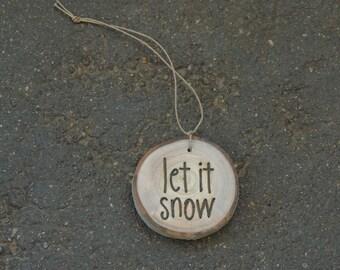 Let it Snow, Tree Branc Ornament, Aspen Slice Ornament, Woodburned Snowflake, Wood Slice Ornament, Natural Christmas, Rustic Christmas