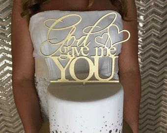 Wedding Cake Topper, God Gave Me You Cake Topper,  Engagement Cake Topper, Bridal Shower Cake Topper, God Cake Topper, Glitter Cake Topper