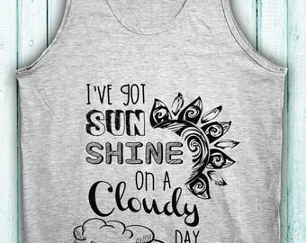 I've got Sunshine on a Cloudy Day Women's Tank Top Live in the Sunshine Tank Summertime