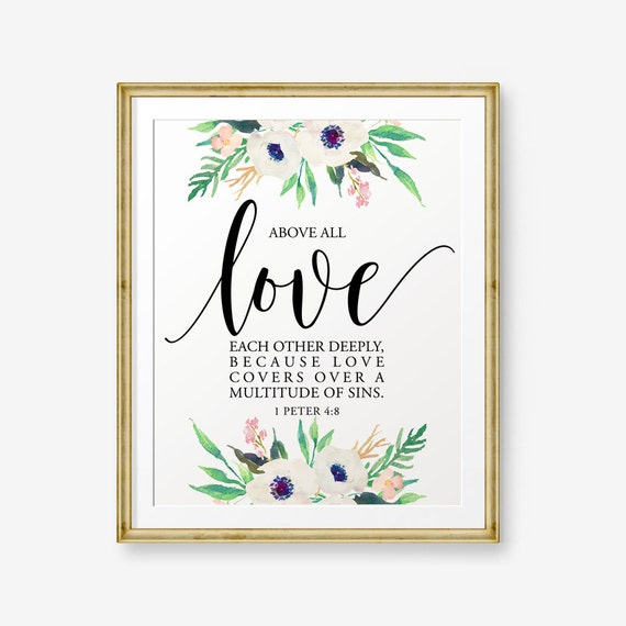 Love Each Other Deeply: SALE Bible Verse Printable Above All Love Each Other Deeply