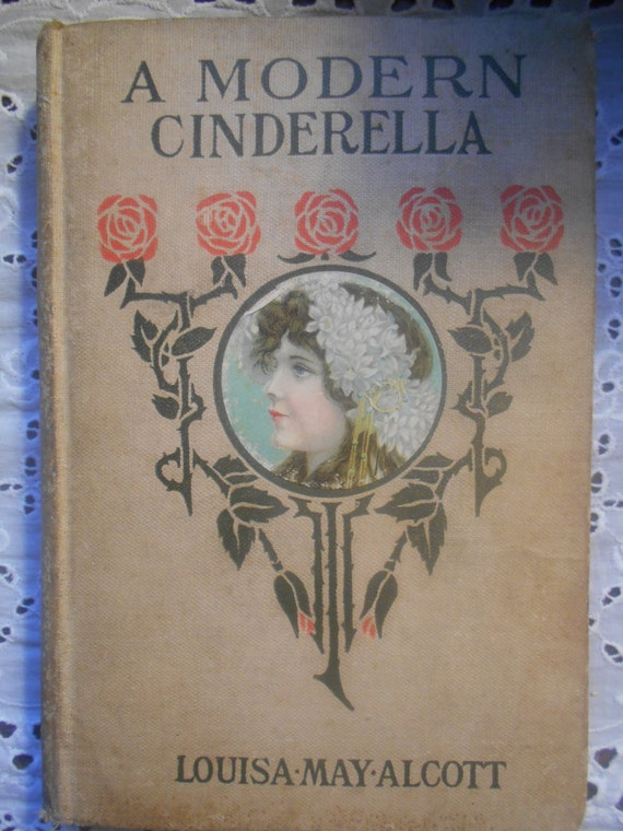 A Modern Cinderella. Louisa May Alcott. not dated. Rare. Antique.