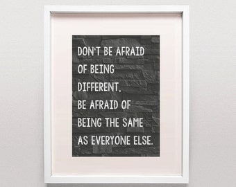 Brick Wall Decal / Industrial Decor / Dont Be Afraid Of Being Different Be Afraid Of Being The Same As Everyone Else / Industrial Print