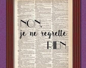 BUY 2 GET 1 FREE Non Je Ne Regrette Rien Dictionary Art Print Quote Inspirational Motivational French Paris Font music song lyrics Decor
