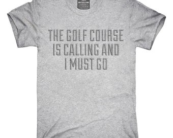 The Golf Course Is Calling T-Shirt, Hoodie, Tank Top, Gifts