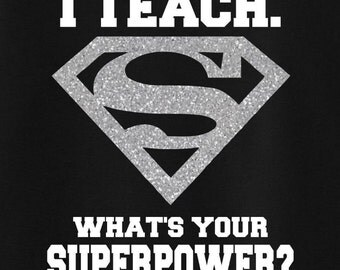 I Teach Whats Your Superpower Shirt/I teach whats your superpower shirts/Teacher Shirts/T-Shirt/Teacher Gifts/Teacher Gift/Appreciation Week