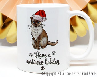 Christmas Gift, Holiday Gift for Her, Gift for Him, Cat Lover Gift, Cat Coffee Mug, Funny Coffee Cup, Siamese Cat, Gift for Coworker, White