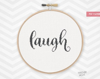LAUGH counted cross stitch pattern, easy housewarming xstitch gift funny quote needlecraft typography diy homemade inspirational embroidery