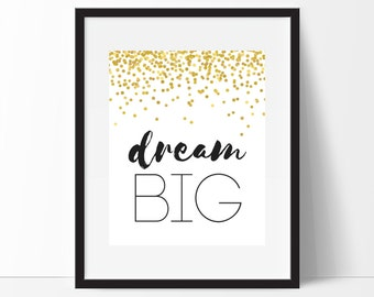 Dream Big Print, Dream Big Printable, Typography Print, Gold Confetti, Nursery Decor, Inspirational Print, Motivational, Instant Download