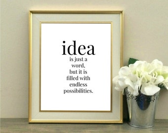 Idea is just a word but it is filled with endless possibilities, Printable, Inspirational Quote, Classroom Decor, Desk, Office Decor