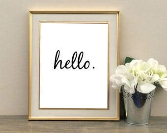 Hello, Printable Quote, Printable Wall Art, Instant Download, Home Decor, Frame Quote