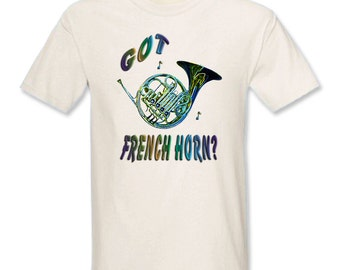 Got French Horn? T-Shirt