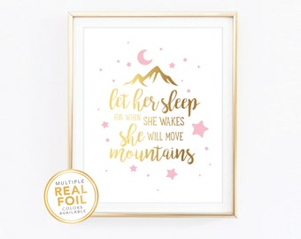 Let her sleep for when she wakes she will move mountains, Gold Foil, Real Foil Print, Silver foil, Wall Art, Nursery art,