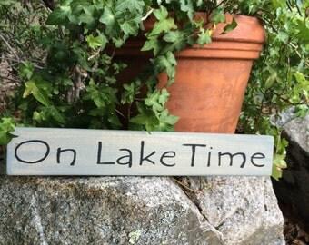 Lake Sign, Wood Lake Sign, On Lake Time, Rustic Lake Sign, Lake Life Sign, Lake House Decor, READY TO SHIP, Lake Sign, Christmas Gift
