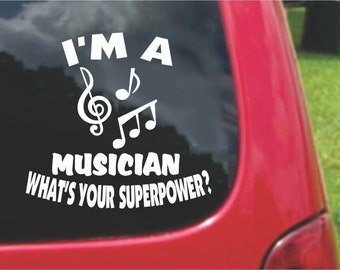 Set (2 Pieces) I'm a MUSICIAN  What's Your Superpower? Sticker Decals 20 Colors To Choose From.  U.S.A Free Shipping