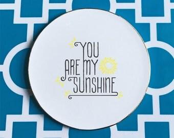 You Are My Sunshine ceramic coaster, inspirational coaster, gift, You Are My Sunshine graphic coaster***FREE SHIPPING