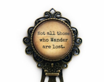 """J.R.R. Tolkien """"Not all those who wander are lost."""" Bookmark"""