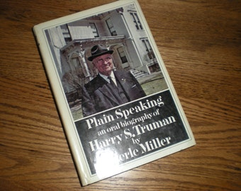 1974 Plain Speaking: An Oral Biography of Harry S. Truman by Merle Miller