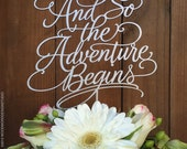 And so the adventure begins, Wedding Cake Topper, And the adventure begins cake topper