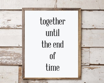 Together Until End of Time set 2 of 2 16x20 Farmhouse Art