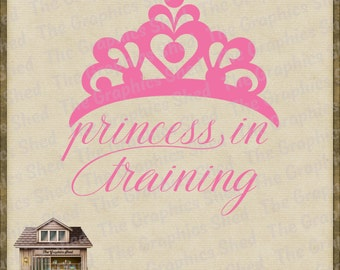 Princess in Training with Tiara Cut Files *svg dxf png eps & pdf*  Stickers Shirts Vinyl HTV