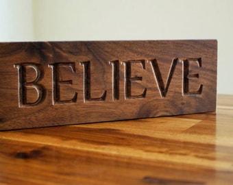 Walnut Believe Sign/Plaque - Standing Desk Plaque or Mantle Decor