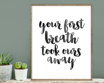 your first breath took ours away poster / wall art print DIY / INKED / brush ink calligraphy / nursery sign DIY ▷ digital printable sign
