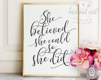 She believed she could so she did, PRINTABLE art, Inspirational quote, Motivational quote, Gift for her, Teen room decor, Custom wall art