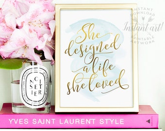 She designed a life she loved PRINTABLE art, inspirational quote wall art, feminine art, craft room decor,printable women gift,gift for her