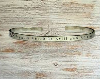 """Psalm 46:10 Be Still and Know - Cuff Bracelet Jewelry Hand Stamped 1/4"""" Organic, Smooth Texture Copper Brass or Aluminum"""