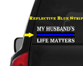 My Husand's Life Matters (M53) Thin Blue Line Cop Police Sheriff Trooper Vinyl Decal Sticker Car Window