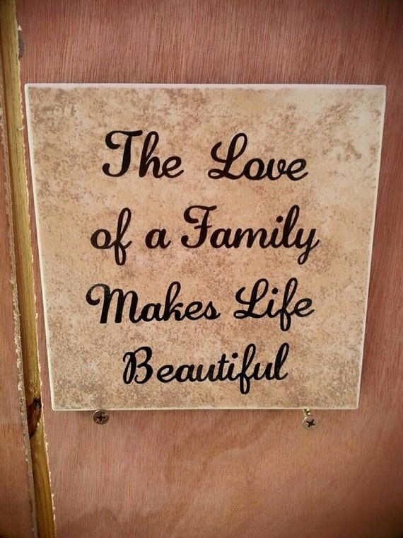 The Love of a family makes life beautiful Sign