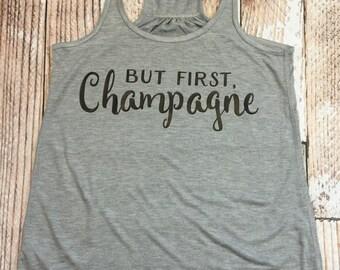 But First Champagne tank - Weekend tank - Mimosa tank - Womens tank - Drinking shirt - Bridal tank - Bridal party clothing