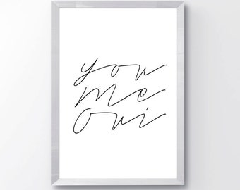 You Me Oui print - Minimalist poster art - Modern Quote wall art - Inspirational Quote Print - Inspirational Love Print - Modern Minimal Art