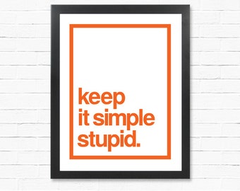 Quote Poster - Design Principles -  Keep it Simple Stupid - KISS Principle - GRAPHIC DESIGN Poster Download - Printable Wall Art